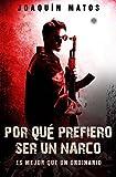Por qué prefiero ser un narco: Es mejor que un ordinario (Las historias de la ciudad: Venezuela nº 1)
