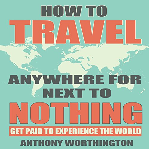 How to Travel Anywhere for Next to Nothing audiobook cover art