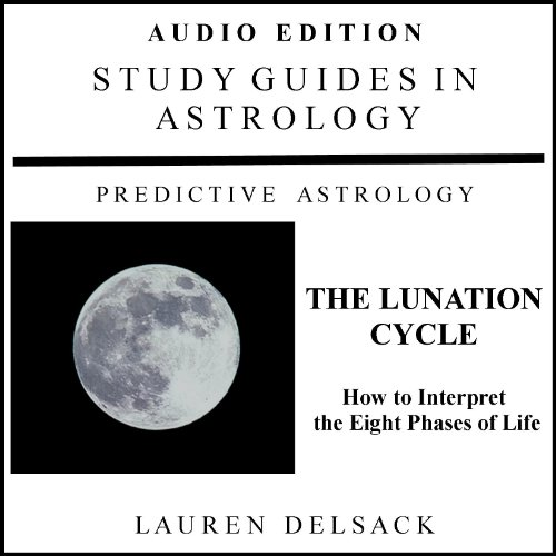 Study Guides in Astrology: The Lunation Cycle audiobook cover art