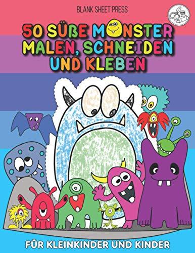 50 Süße Monster Malen, Schneiden und Kleben: Ausschneide- und Beschäftigungsbuch für Kleinkinder und Kinder