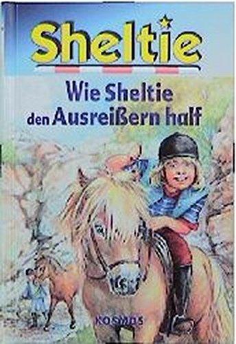 Sheltie, Wie Sheltie den Ausreißern half (Sheltie - Das kleine Pony mit dem grossen Herz)