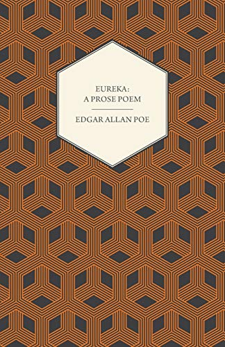Eureka: A Prose Poem : An Essay on the Material and Spiritual Universe (English Edition)