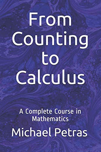 From Counting to Calculus: A Complete Course in Mathematics
