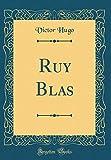 Ruy Blas (Classic Reprint) - Forgotten Books - 19/11/2017