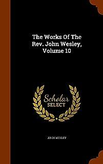 The Works of the REV. John Wesley, Volume 10