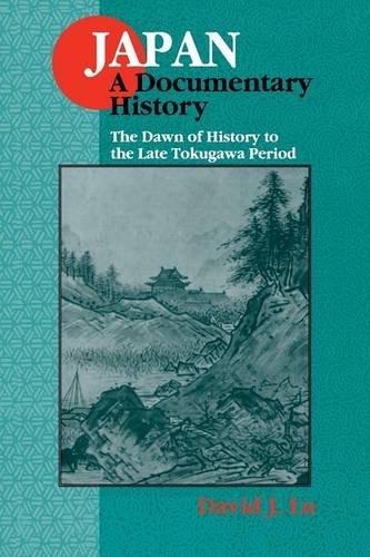 Japan: A Documentary History: v. 1: The Dawn of History...