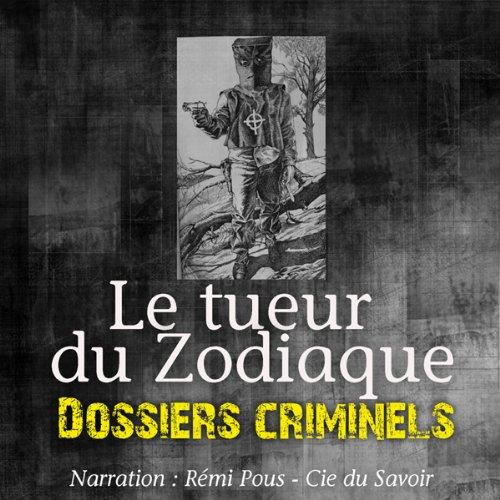Couverture de Le tueur du Zodiaque (Dossiers criminels)