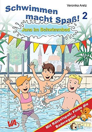 Jana im Schwimmbad: Mit Rätselspaß: Finde die Baderegeln!: Schwimmen macht Spaß! Mit Rätselspaß: Finde die Baderegeln!