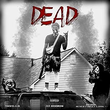 Dead (feat. 33boomin & Skrillo)