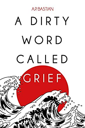 A Dirty Word Called Grief
