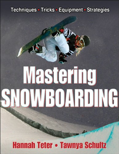 Compare Textbook Prices for Mastering Snowboarding First Edition ISBN 9781584889960 by Teter, Hannah,Schultz, Tawnya