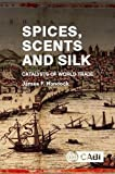 Spices, Scents and Silk: Catalysts of World Trade