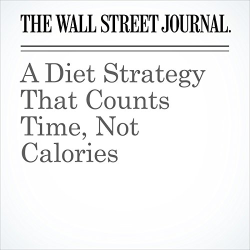 A Diet Strategy That Counts Time, Not Calories copertina