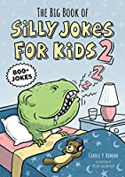 The Big Book of Silly Jokes for Kids: 800+ Jokes