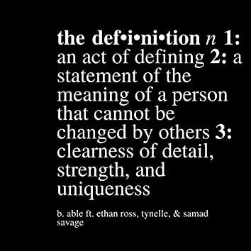 The Definition (feat. Ethan Ross, Tynnelle & Samad Savage)