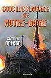 Sous les flammes de Notre-Dame