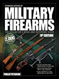 Standard Catalog of Military Firearms, 9thEdition: The Collector's Price &...