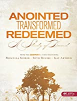 Anointed, Transformed, Redeemed Bible Study Book: A Study of David