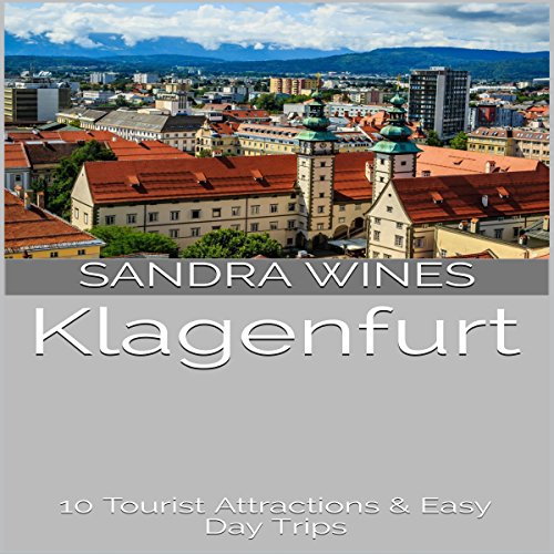 Klagenfurt: 10 Tourist Attractions & Easy Day Trips cover art