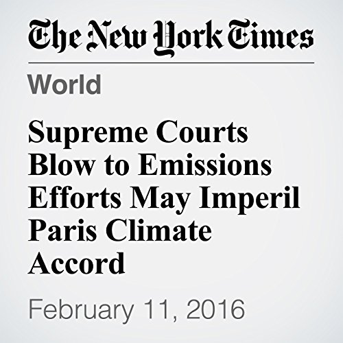 Supreme Courts Blow to Emissions Efforts May Imperil Paris Climate Accord audiobook cover art