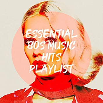 Essential 80S Music Hits Playlist