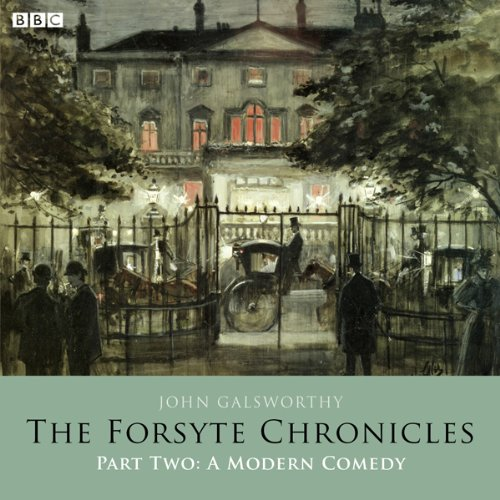 The Forsyte Chronicles: Part Two: A Modern Comedy (Dramatised) audiobook cover art