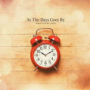As The Days Goes By