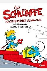 Die Schluempfe nach Berliner Schnauze: Atzeschlumpf markiert den Harten: Die Schluempfe Mundart 2 ハードカバー