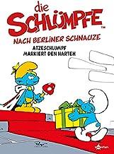 Die Schluempfe nach Berliner Schnauze: Atzeschlumpf markiert den Harten: Die Schluempfe Mundart 2