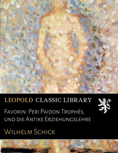 Favorin: Peri Paidon Trophés, und die Antike Erziehungslehre