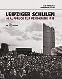 Leipziger Schulen im Aufbruch zur Demokratie 1989 - Elke Urban
