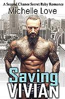 Saving Vivian: A Second Chance Secret Baby Romance.
