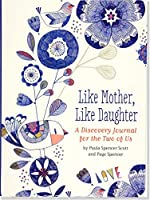 Like Mother, Like Daughter (A Discovery Journal for the Two of Us) by Paula Spencer Scott Page Spencer(2015-02-22)