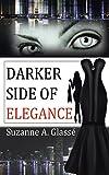Darker Side of Elegance (English Edition)...