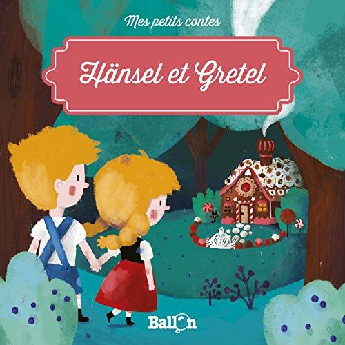 Hansel et Gretel (Mes petits contes) (Tapa blanda)