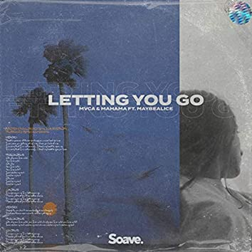 Letting You Go (feat. maybealice)