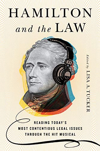 Price comparison product image Hamilton and the Law: Reading Today's Most Contentious Legal Issues through the Hit Musical