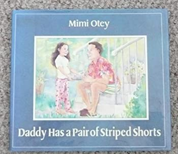 Hardcover Daddy Has a Pair of Striped Shorts by Mimi Otey Little (1990-10-03) Book