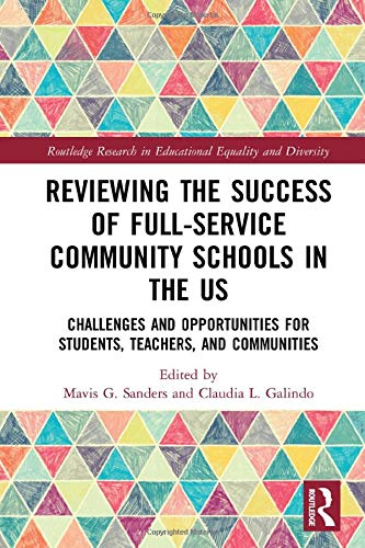 Compare Textbook Prices for Reviewing the Success of Full-Service Community Schools in the US: Challenges and Opportunities for Students, Teachers, and Communities Routledge Research in Educational Equality and Diversity 1 Edition ISBN 9780367445614 by G. Sanders, Mavis,Galindo, Claudia