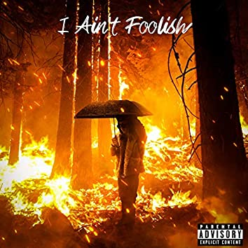 I Ain't Foolish (feat. SeanDoThatShit)