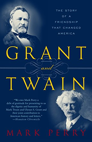 Compare Textbook Prices for Grant and Twain: The Story of an American Friendship Reprint Edition ISBN 9780812966138 by Perry, Mark