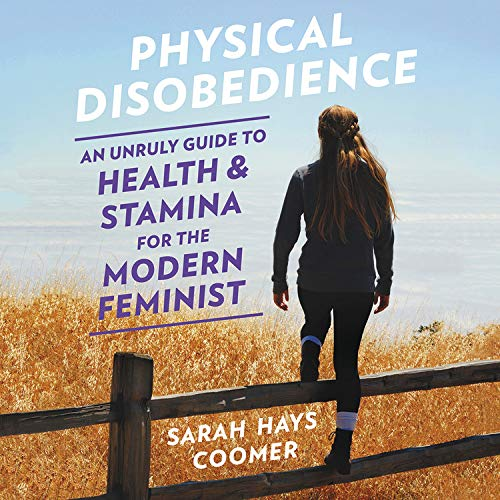 Physical Disobedience Audiobook By Sarah Hays Coomer cover art