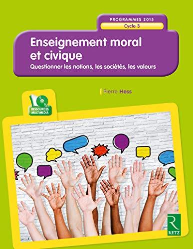 Enseignement moral et civique (+CD-Rom) - Cycle 3