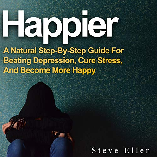 Happier     A Natural Step-By-Step Guide for Beating Depression, Cure Stress, and Become More Happy              By:                                                                                                                                 Steve Ellen                               Narrated by:                                                                                                                                 Chirag Patel                      Length: 42 mins     Not rated yet     Overall 0.0