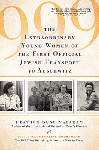 Compare Textbook Prices for 999: The Extraordinary Young Women of the First Official Jewish Transport to Auschwitz Reprint Edition ISBN 9780806539379 by Macadam, Heather Dune,Moorehead, Caroline