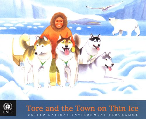 Tore and the Town on Thin Ice (Tunza Environmental Series for Children)