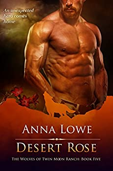 Desert Rose (The Wolves of Twin Moon Ranch Book 5) by [Anna Lowe]
