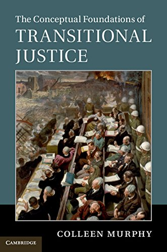 The Conceptual Foundations of Transitional Justice