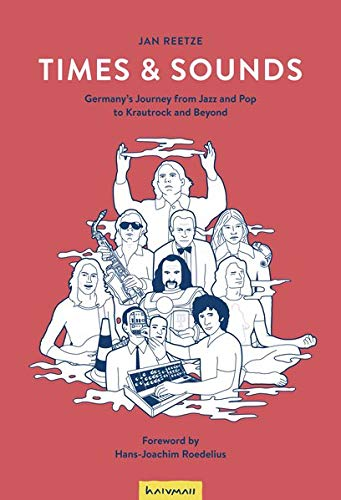 Times & Sounds: Germany's Journey from Jazz and Pop to Krautrock and Beyond