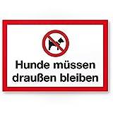 Hunde müssen draußen bleiben (weiß-rot), Hunde Kunststoff Schild/Hinweisschild/Türschild/Verbotsschild - Hundeverbot, Verbot Hunde - Restaurants, Läden, Geschäfte, Büros